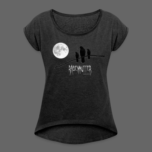 RABENMUTTER by die|site - Frauen T-Shirt mit gerollten Ärmeln