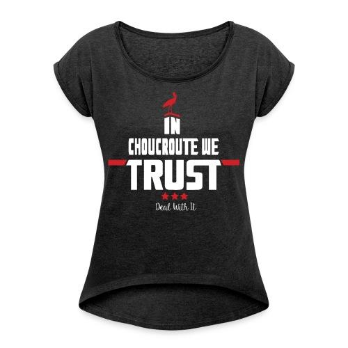 In Choucroute We Trust - T-shirt à manches retroussées Femme