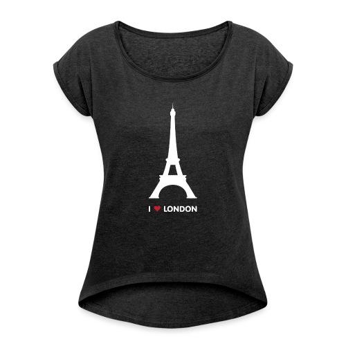 I love London - Vrouwen T-shirt met opgerolde mouwen