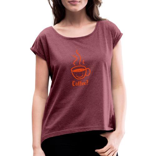 coffee - Vrouwen T-shirt met opgerolde mouwen