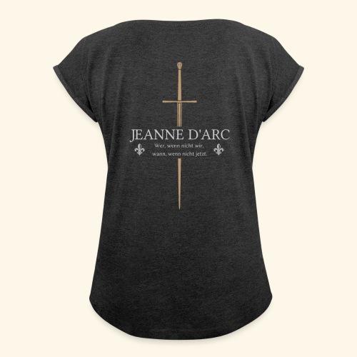 Jeanne d arc - Frauen T-Shirt mit gerollten Ärmeln