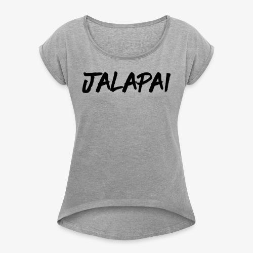 JalapaiSchrift1 - Frauen T-Shirt mit gerollten Ärmeln