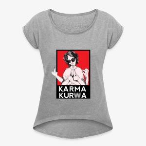 Karma kurwa - Koszulka damska z lekko podwiniętymi rękawami