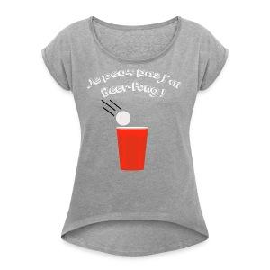 Je peux pas j'ai Beer-Pong ! - T-shirt à manches retroussées Femme