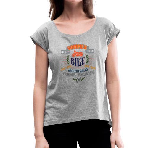 sommer ohne BIKE, wie Hochzeitsnacht ohne Braut - Frauen T-Shirt mit gerollten Ärmeln