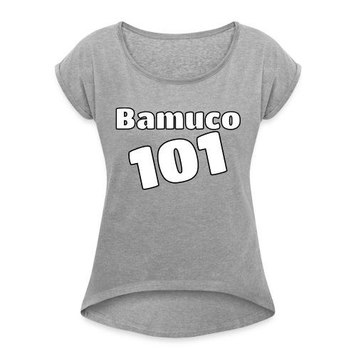 Bamuco101 Big White Logo - Naisten T-paita, jossa rullatut hihat