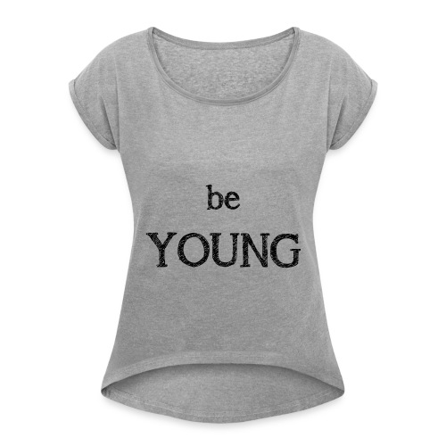 Be Young - T-shirt à manches retroussées Femme