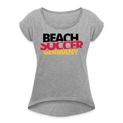 BEACHSOCCER GERMANY - Frauen T-Shirt mit gerollten Ärmeln