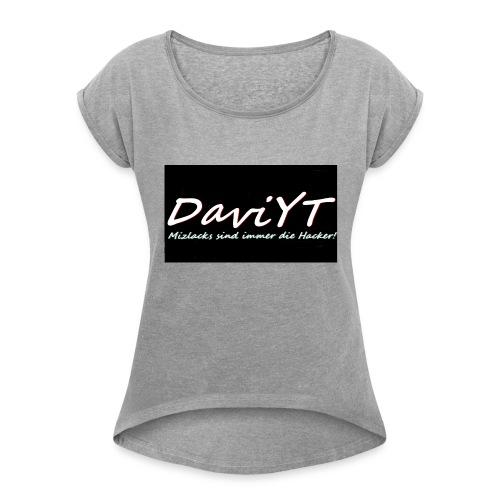 DaviYT Merch - Frauen T-Shirt mit gerollten Ärmeln