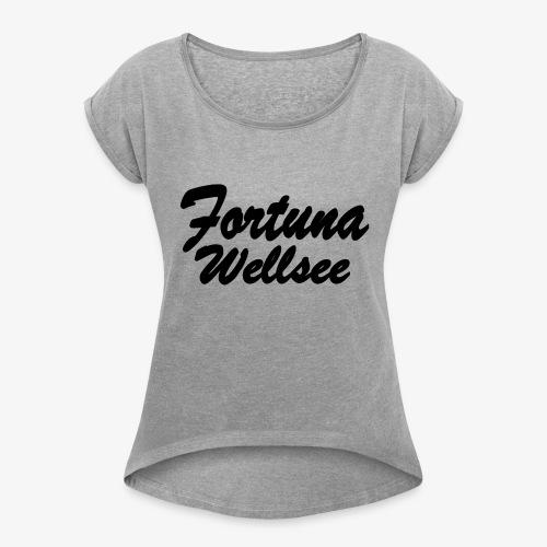 Fortuna Wellsee - Frauen T-Shirt mit gerollten Ärmeln