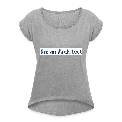 I'm an architect - Maglietta da donna con risvolti