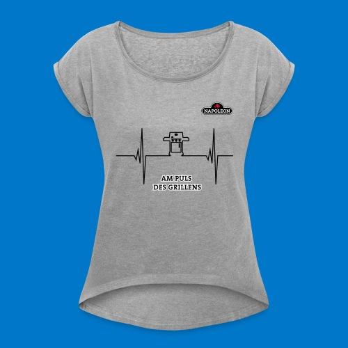 AM PULS DES GRILL LENS (Rogue) - Frauen T-Shirt mit gerollten Ärmeln