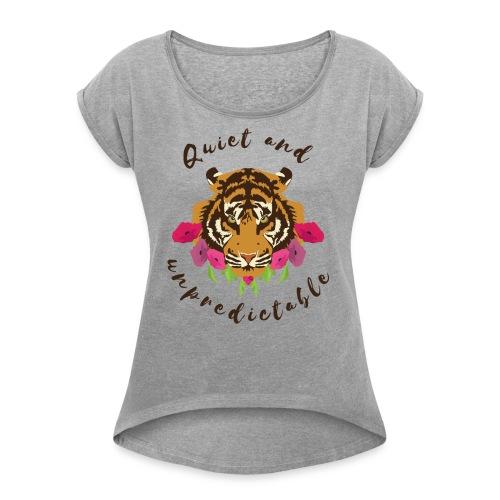 Quiet and Unpredictable - Frauen T-Shirt mit gerollten Ärmeln