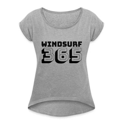 Windsurfing 365 - Women's T-Shirt with rolled up sleeves