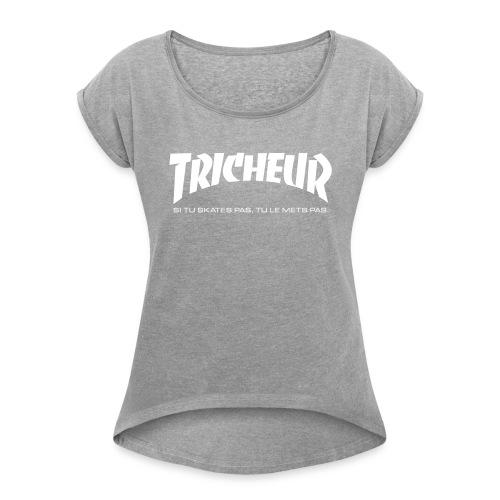 skateboard trasher tricheur - T-shirt à manches retroussées Femme