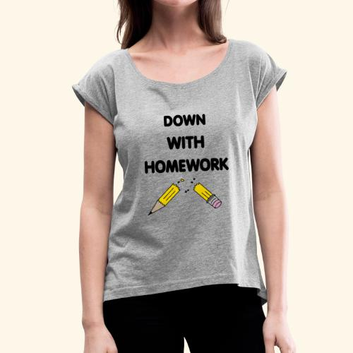 Down With Homework - T-shirt à manches retroussées Femme