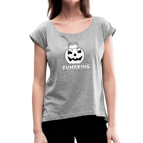 Pump King - Women's T-Shirt with rolled up sleeves