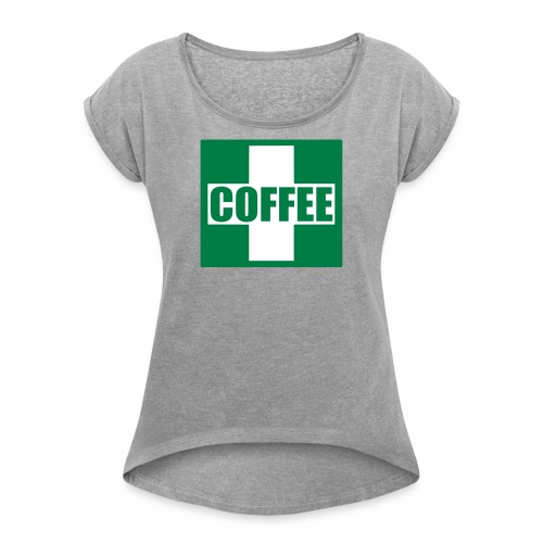 Emergency Coffee - Women's T-shirt with rolled up sleeves