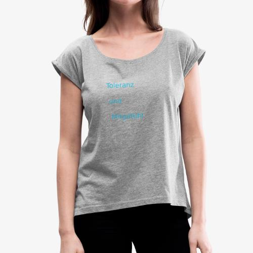 ToleranzUndMitgefuehl - Frauen T-Shirt mit gerollten Ärmeln
