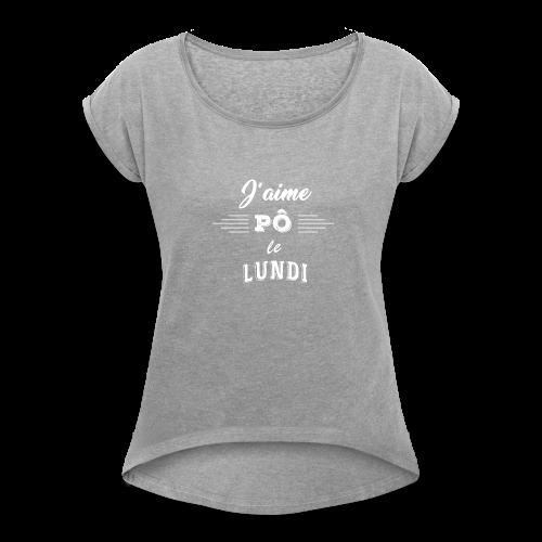 J'AIME PÔ LE LUNDI [BLANC] - T-shirt à manches retroussées Femme