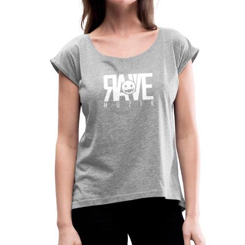 Rave MUZIK Logo Wear - Frauen T-Shirt mit gerollten Ärmeln