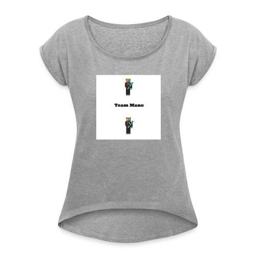 TeamMano shirt - Women's T-Shirt with rolled up sleeves