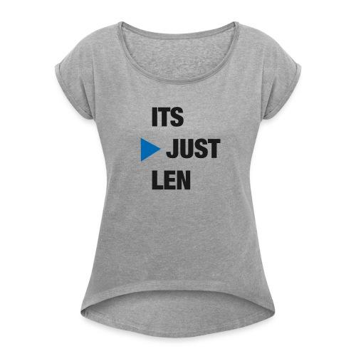 ItsJustLen - Frauen T-Shirt mit gerollten Ärmeln