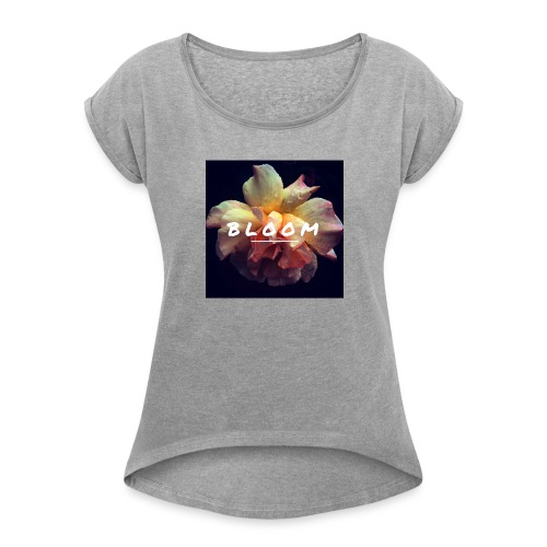 Bloom - Women's T-Shirt with rolled up sleeves