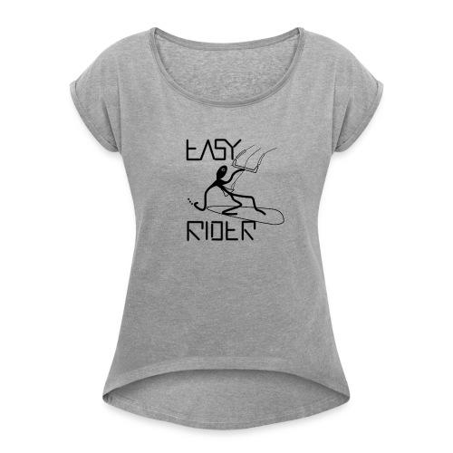 EASY RIDER KITESURFER - Frauen T-Shirt mit gerollten Ärmeln