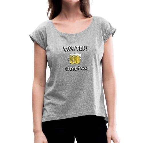 #metwo - Vrouwen T-shirt met opgerolde mouwen