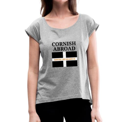 Cornish abroad - Women's T-Shirt with rolled up sleeves