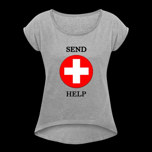 SendHelp - Frauen T-Shirt mit gerollten Ärmeln