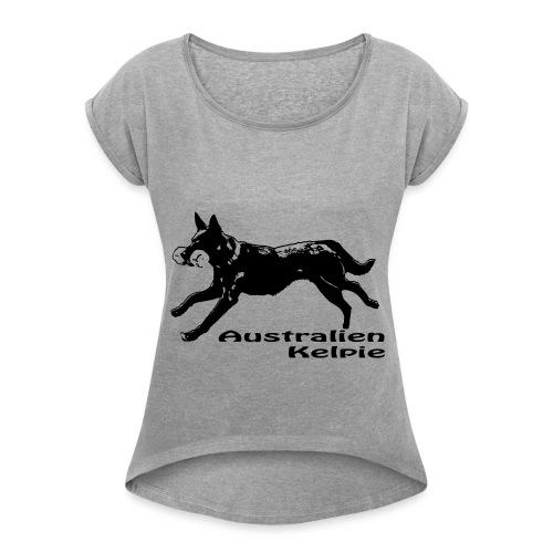 Australien Kelpie Apportieren - Frauen T-Shirt mit gerollten Ärmeln