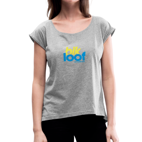 bik loof - Frauen T-Shirt mit gerollten Ärmeln