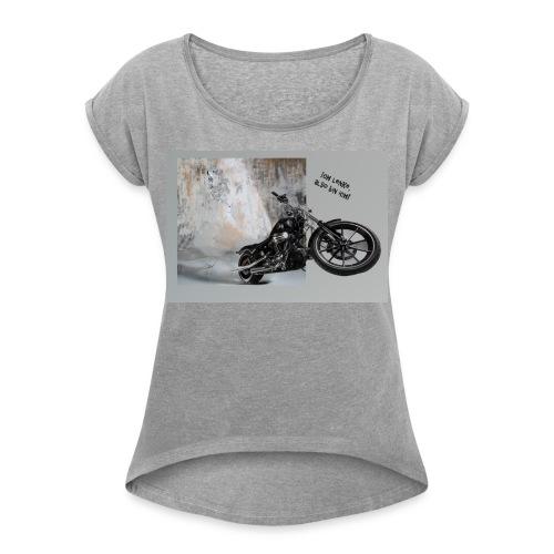 Chopper - Ich lenke, also bin ich! - Frauen T-Shirt mit gerollten Ärmeln