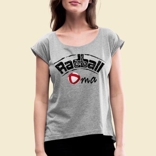 Radball   Oma - Frauen T-Shirt mit gerollten Ärmeln