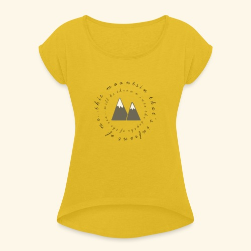 this mountain - Women's T-Shirt with rolled up sleeves
