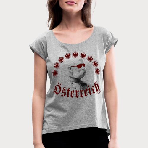 Kaiser Oesterreich - Frauen T-Shirt mit gerollten Ärmeln