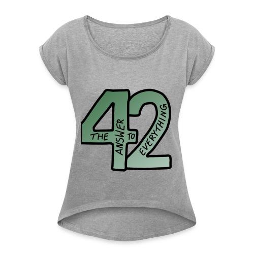 the Answer to EVERYTHING - Frauen T-Shirt mit gerollten Ärmeln