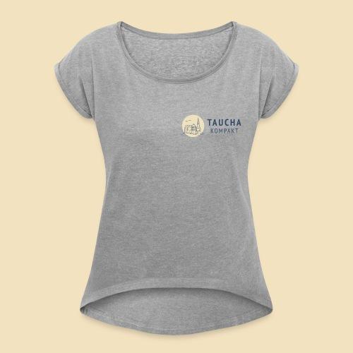 Taucha kompakt - Frauen T-Shirt mit gerollten Ärmeln