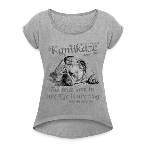 My Dog - Frauen T-Shirt mit gerollten Ärmeln