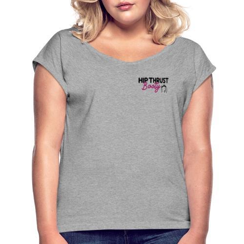 HIP THRUST BOOTY - T-shirt à manches retroussées Femme