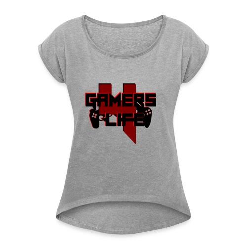 Gamers 4 Life - Frauen T-Shirt mit gerollten Ärmeln