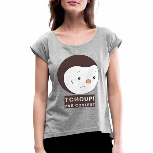 Tchoupi pas content ! - T-shirt à manches retroussées Femme