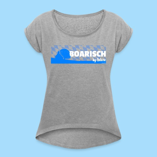 Boarisch By Nature - Frauen T-Shirt mit gerollten Ärmeln