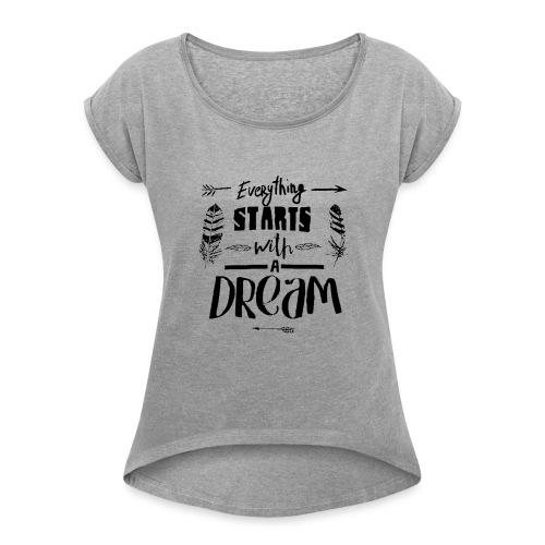 Starts with a Dream - T-shirt à manches retroussées Femme