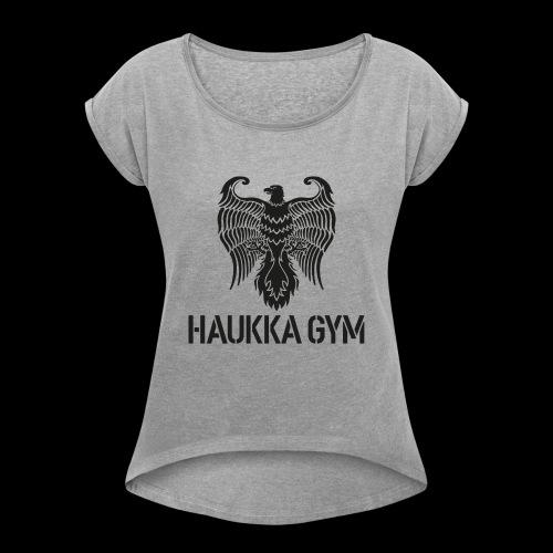 HAUKKA GYM LOGO - Naisten T-paita, jossa rullatut hihat