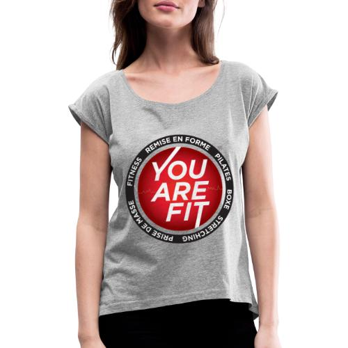 You Are Fit® Sportswear Design - T-shirt à manches retroussées Femme