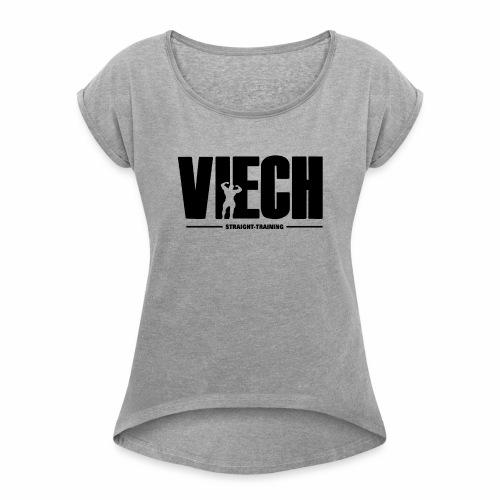 Viech - Frauen T-Shirt mit gerollten Ärmeln