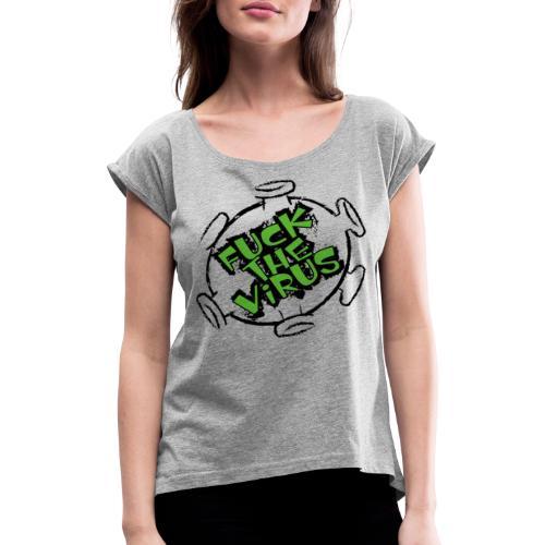 fuck the virus - Frauen T-Shirt mit gerollten Ärmeln